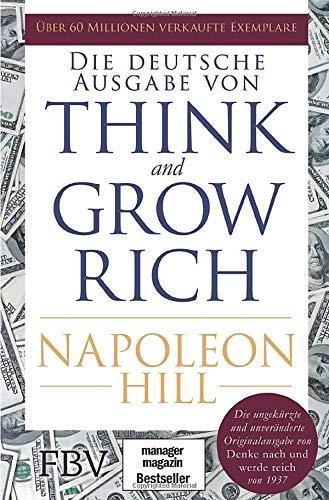 Think and Grow Rich - Deutsche Ausgabe: Die ungekürzte und unveränderte Originalausgabe von Denke nach und werde reich von 1937