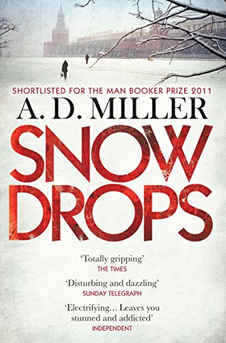 Snowdrops: SHORTLISTED FOR THE MAN BOOKER PRIZE 2011 (English Edition)