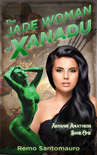 The Jade Woman of Xanadu (Arcanis Amatoriis Book 1) (English Edition) (Sex Slave Asian)