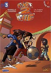 Foot 2 Rue, Tome 3 : Les Dragons de Shanghai