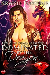 Dominated by the Dragon (Doms of Dragon Island Book 1)