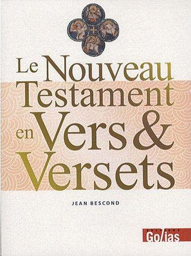 Nouveau Testament en Vers & Versets (Le)
