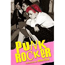 Punk Rocker: Punk tales of Billy Idol, Sid Vicious and Iggy Pop from New York City, Los Angeles, Minnesota and Austria. (English Edition)