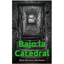 """Bajo la Catedral: Más leído en categoría """"Thriller Ficción Histórica"""" de Amazon.es (2018)"""