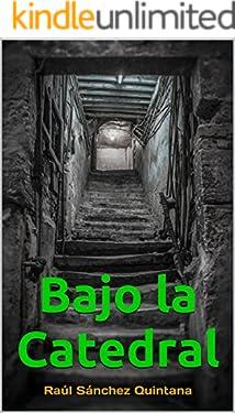 """Bajo la Catedral: El Thriller de """"Ficción Histórica"""" más leído en Amazon.es (2018)"""