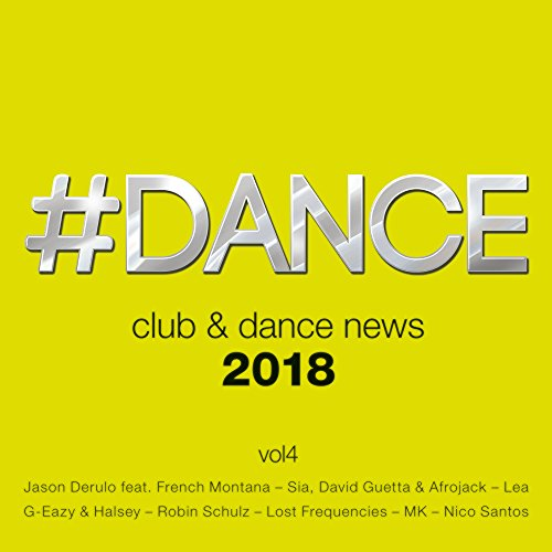 #Dance 2018: Club & Dance News, Vol. 4 [Explicit]