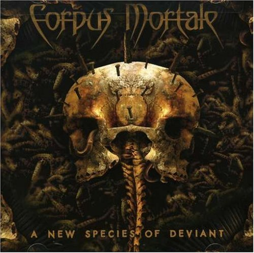 Corpus Mortale: New Species of Deviant (Audio CD)
