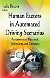 Human Factors in Automated Driving Scenarios: Assessment of Research, Technology & Concepts (Transportation Issues Policies)