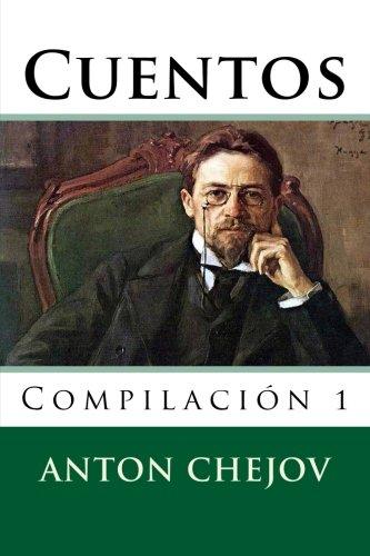 Cuentos: Compilacion 1 por Anton Chejov