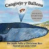 Cangrejo y Ballena: mindfulness para niños: la introducción más fácil, sencilla y bella a la atención plena para niños