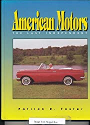 American Motors: The Last Independent by Patrick R. Foster (1993-03-24)