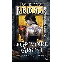 Mercy Thompson, Tome 5: Le Grimoire d'Argent