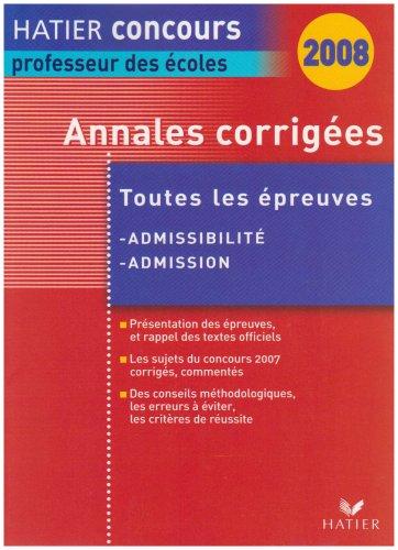 Annales corrigées : Epreuves d'admissibilité et d'admission session 2007, concours professeur des écoles