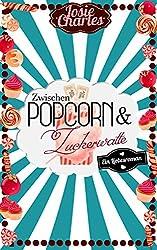 Zwischen Popcorn & Zuckerwatte: Liebesroman