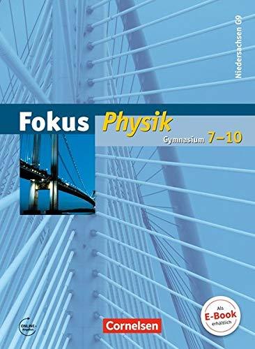 Fokus Physik - Gymnasium Niedersachsen G9: 7.-10. Schuljahr - Schülerbuch