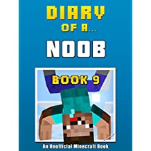 Diary of a Noob: Book 9 [an unofficial Minecraft book] (Crafty Tales 96)