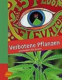 Verbotene Pflanzen: Psychoaktiv bis invasiv