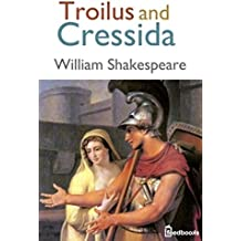 Troilus and Cressida (Annotated) (English Edition)