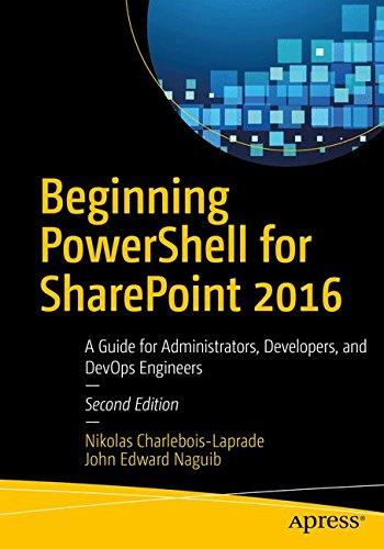 Preisvergleich Produktbild Beginning PowerShell for SharePoint 2016: A Guide for Administrators,  Developers,  and DevOps Engineers