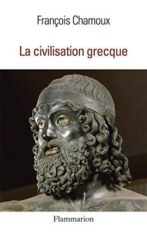 La Civilisation grecque: à l'époque archaïque et classique (Les grandes civilisations)