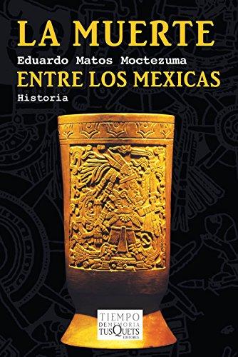 La muerte entre los mexicas por Eduardo Matos Moctezuma
