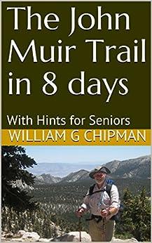 The John Muir Trail in 8 days: With Hints for Seniors PDF Descargar Gratis