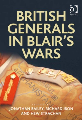 British generals in blairs wars military strategy and british generals in blairs wars military strategy and operational art by bailey fandeluxe Choice Image
