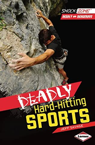 Deadly Hard-Hitting Sports (Shock Zone: Deadly and Dangerous)
