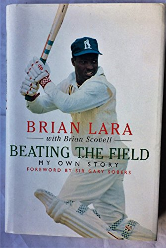 Beating the Field: My Own Story por Brian Lara
