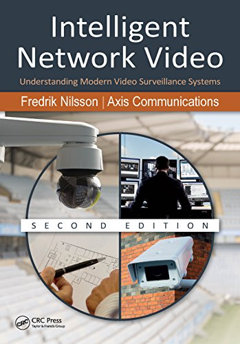 Intelligent Network Video: Understanding Modern Video Surveillance Systems, Second Edition