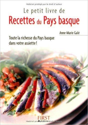 Recettes du Pays basque de Anne-Marie Galé ( 1 mars 2005 )