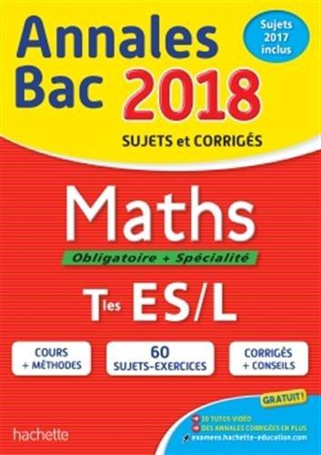 Maths, obligatoire + spécialité, terminales ES, L : annales bac 2018