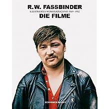 R.W. Fassbinder: Die Filme: Ein illustriertes Werkverzeichnis aller 44 Kino- und Fernsehfilme 1966 bis 1982