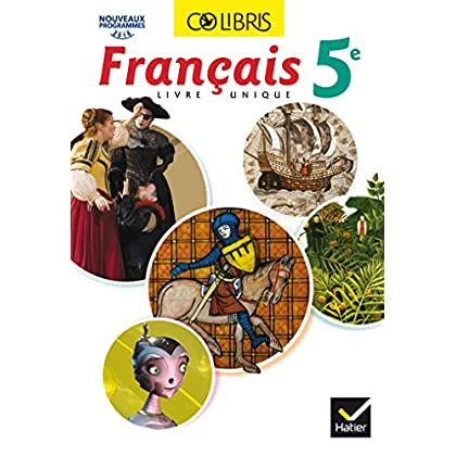 Colibris Français 5e - Manuel de l'élève (Inclus 'Mon carnet de bord 5e') - Nouveau programme 2016