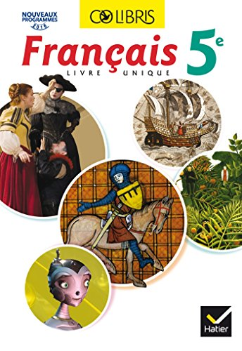 Colibris Français 5e - Manuel de l'élève (Inclus Mon carnet de bord 5e) - Nouveau programme 2016