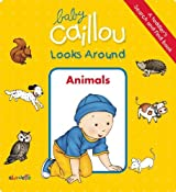 Baby Caillou Looks Around: Animals (A Toddler's Search and Find Book) by Anne Paradis (2014-10-14)