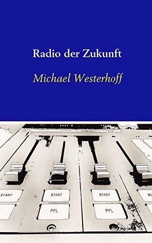 Radio der Zukunft par Michael Westerhoff