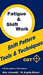 Fatigue and Shift Work (Tools And Techniques)