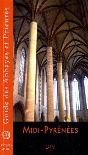 Midi-Pyrenees Guide des Abbayes et Prieures