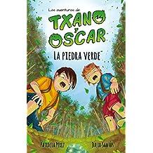 La piedra verde: Libro infantil ilustrado (7-12 años) ePub (Las aventuras de Txano y Óscar)