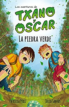 La piedra verde: Libro infantil ilustrado (7-12 años) (Las aventuras de Txano y Óscar nº 1) de [García, Julio Santos ]