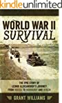 World War II Survival: The epic story...