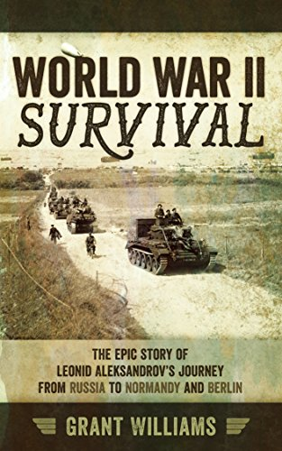 World-War-II-Survival-The-epic-story-of-Leonid-Aleksandrovs-journey-from-Russia-to-Normandy-and-Berlin