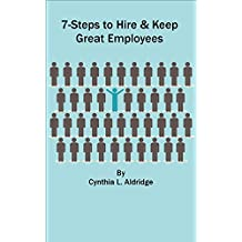 7-Steps to Hire & Keep Great Employees (English Edition)