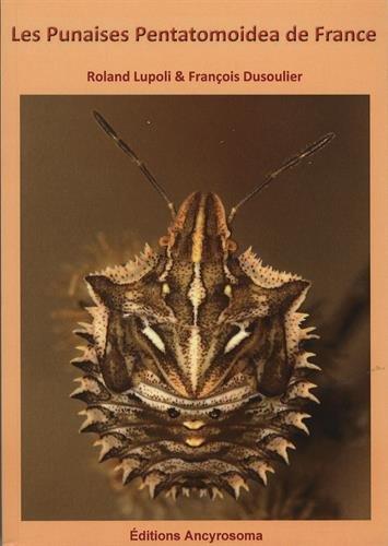 Les Punaises Pentatomoidea de France par  Roland Lupoli, François Dusoulier