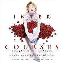 InterCourses: An Aphrodisiac Cookbook by Martha Hopkins (1997-01-01)
