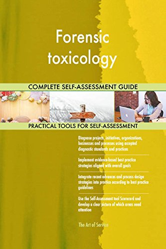 Forensic toxicology All-Inclusive Self-Assessment - More than 700 Success Criteria, Instant Visual Insights, Comprehensive Spreadsheet Dashboard, Auto-Prioritized for Quick Results