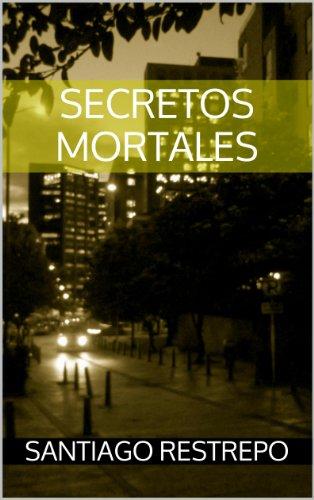 Secretos mortales por Santiago Restrepo