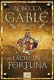 Das Lächeln der Fortuna: Historischer Roman (Waringham Saga)