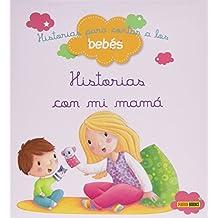 Historias Con Mi Mamá. Historias Para Contar A Los Bebés